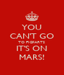 YOU CAN'T GO TO PIGFARTS IT'S ON MARS! - Personalised Poster A4 size