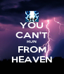 YOU CAN'T RUN FROM HEAVEN - Personalised Poster A4 size