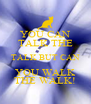 YOU CAN TALK THE TALK BUT CAN YOU WALK THE WALK! - Personalised Poster A4 size