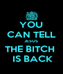 YOU CAN TELL JESUS THE BITCH   IS BACK - Personalised Poster A4 size