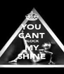 YOU CANT BLOCK MY SHINE - Personalised Poster A4 size