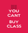 YOU CANT  BUY CLASS - Personalised Poster A4 size