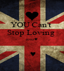 YOU Can't  Stop Loving  roro♥   ♥ - Personalised Poster A4 size