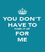YOU DON'T HAVE TO HAM IT UP FOR ME - Personalised Poster A4 size