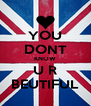 YOU DONT KNOW U R BEUTIFUL - Personalised Poster A4 size