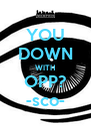 YOU DOWN WITH OPP? -sco- - Personalised Poster A4 size