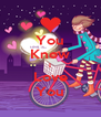 You Know I Love You - Personalised Poster A4 size