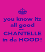you know its all good wen  CHANTELLE in da HOOD! - Personalised Poster A4 size