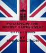YOU KNOW THE  WORST SONG EVER? LITTLE THINGS BY  ONE DIRECTION - Personalised Poster A4 size