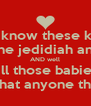 you know these kids? cavan wayne jedidiah and wicarra? AND well thiss mama loves all those babies with all her heart no matter what anyone thinks or says! - Personalised Poster A4 size