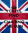 YOU'LL FIND US CHASING THE SUN - Personalised Poster A4 size