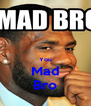 You Mad Bro - Personalised Poster A4 size