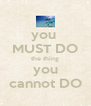 you  MUST DO the thing you cannot DO - Personalised Poster A4 size