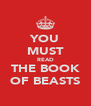 YOU MUST READ THE BOOK OF BEASTS - Personalised Poster A4 size