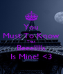 You Must To Know That Beeelllls Is Mine! <3 - Personalised Poster A4 size