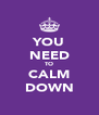 YOU NEED TO CALM DOWN - Personalised Poster A4 size