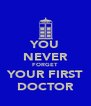 YOU NEVER FORGET YOUR FIRST DOCTOR - Personalised Poster A4 size