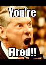 You're Fired!! - Personalised Poster A4 size