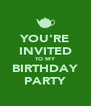 YOU'RE INVITED TO MY BIRTHDAY PARTY - Personalised Poster A4 size