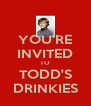 YOU'RE INVITED TO TODD'S DRINKIES - Personalised Poster A4 size