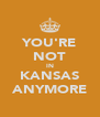 YOU'RE NOT IN KANSAS ANYMORE - Personalised Poster A4 size