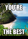 YOU'RE THE BEST - Personalised Poster A4 size