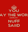 YOU SAY THE WORD DENCH? NUFF SAIID - Personalised Poster A4 size