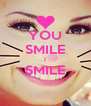 YOU SMILE I SMILE  - Personalised Poster A4 size