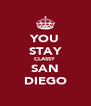 YOU STAY CLASSY SAN DIEGO - Personalised Poster A4 size