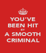 YOU'VE BEEN HIT BY A SMOOTH CRIMINAL - Personalised Poster A4 size