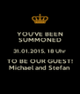 YOU'VE BEEN SUMMONED 31.01.2015, 18 Uhr TO BE OUR GUEST! Michael and Stefan - Personalised Poster A4 size