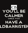 YOU'LL BE CALMER ONCE YOU HAVE A COTSWOLDBARRISTER ON SIDE - Personalised Poster A4 size