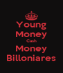 Young Money Cash Money Billoniares - Personalised Poster A4 size
