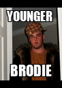 YOUNGER  BRODIE - Personalised Poster A4 size