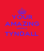 YOUR AMAZING GRACE TYNDALL  - Personalised Poster A4 size