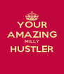 YOUR AMAZING MILLY HUSTLER  - Personalised Poster A4 size