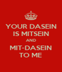 YOUR DASEIN IS MITSEIN AND MIT-DASEIN TO ME - Personalised Poster A4 size