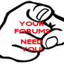 YOUR FORUMS ..... NEED YOU! - Personalised Poster A4 size