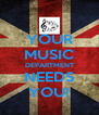 YOUR MUSIC DEPARTMENT NEEDS YOU! - Personalised Poster A4 size