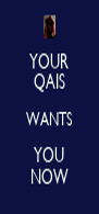 YOUR QAIS WANTS YOU NOW - Personalised Poster A4 size
