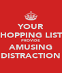 YOUR SHOPPING LISTS PROVIDE AMUSING DISTRACTION - Personalised Poster A4 size