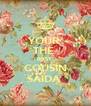 YOUR  THE  BEST  COUSIN SAIDA  - Personalised Poster A4 size