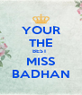 YOUR THE BEST  MISS BADHAN - Personalised Poster A4 size