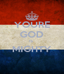 YOURE GOD IS  MIGHTY  - Personalised Poster A4 size