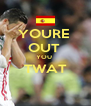 YOURE  OUT  YOU  TWAT  - Personalised Poster A4 size