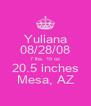 Yuliana 08/28/08 7 lbs. 15 oz 20.5 inches Mesa, AZ - Personalised Poster A4 size