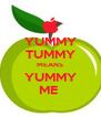 YUMMY TUMMY MEANS YUMMY ME  - Personalised Poster A4 size