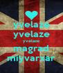 yvelaze yvelaze yvelaze magrad miyvarxar - Personalised Poster A4 size