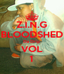 Z.I.N.G BLOODSHED Da Drip VOL 1 - Personalised Poster A4 size