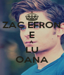 ZAC EFRON E A LU OANA - Personalised Poster A4 size
